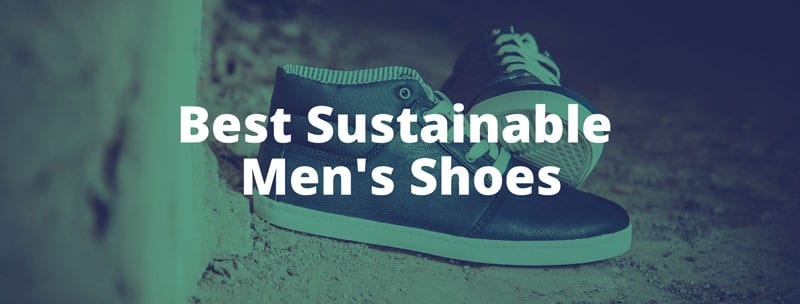 Best Sustainable Mens Shoes