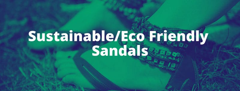 Best Eco friendly - sustainable sandals