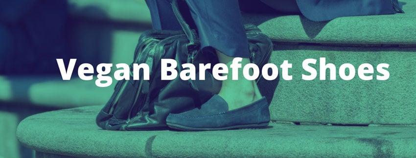 Best Vegan Barefoot Shoes